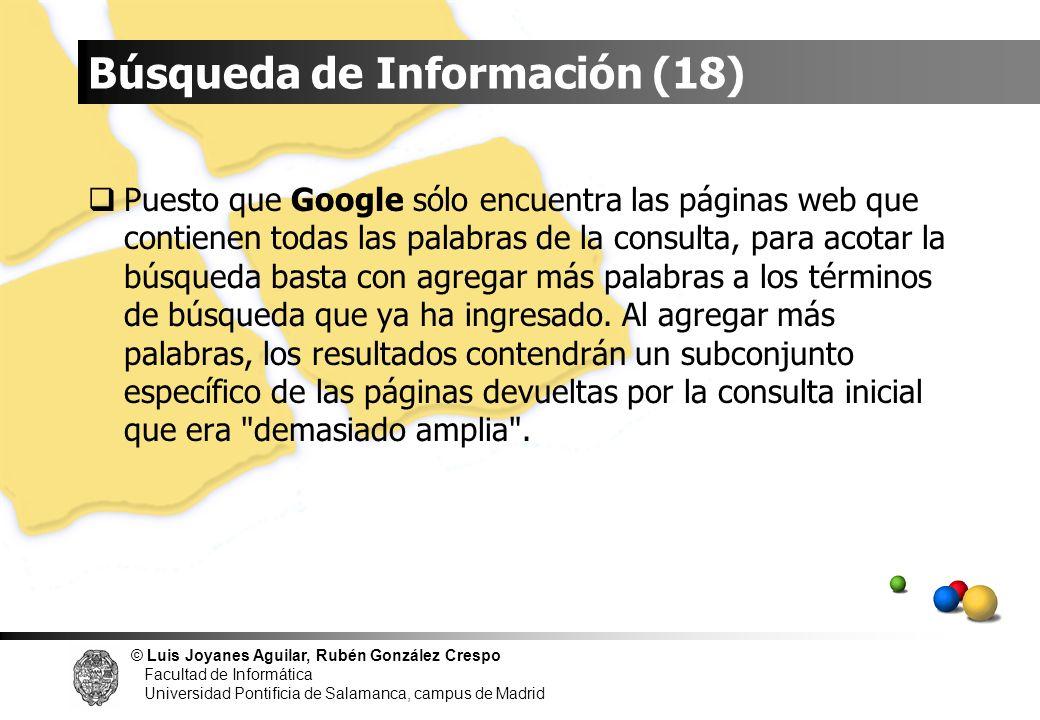 © Luis Joyanes Aguilar, Rubén González Crespo Facultad de Informática Universidad Pontificia de Salamanca, campus de Madrid Búsqueda de Información (1