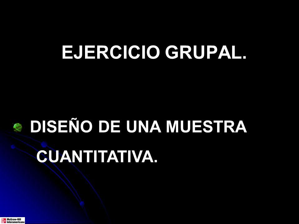 DISEÑO DE UNA MUESTRA CUANTITATIVA. EJERCICIO GRUPAL.