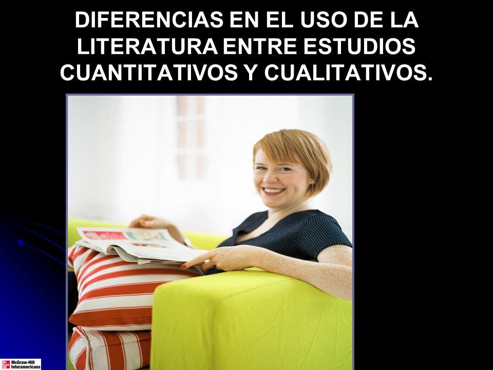 DIFERENCIAS EN EL USO DE LA LITERATURA ENTRE ESTUDIOS CUANTITATIVOS Y CUALITATIVOS.