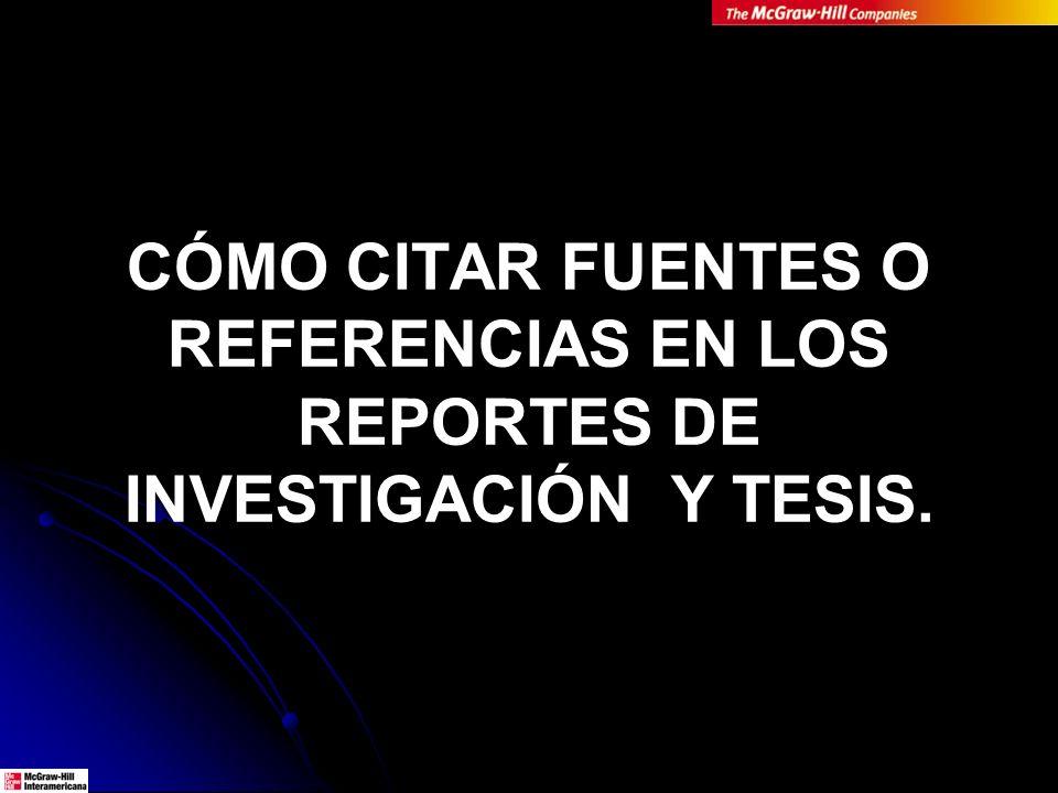 CÓMO CITAR FUENTES O REFERENCIAS EN LOS REPORTES DE INVESTIGACIÓN Y TESIS.
