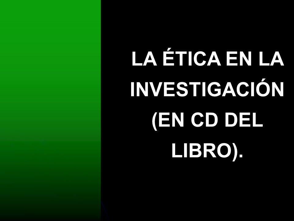 LA ÉTICA EN LA INVESTIGACIÓN (EN CD DEL LIBRO).