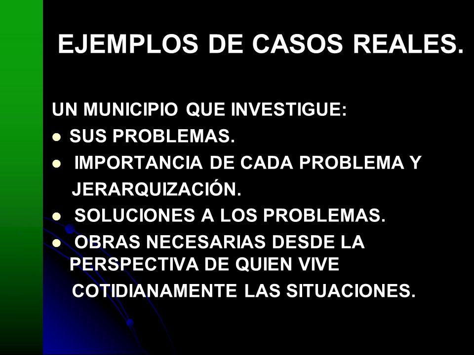 UN MUNICIPIO QUE INVESTIGUE: SUS PROBLEMAS. IMPORTANCIA DE CADA PROBLEMA Y JERARQUIZACIÓN. SOLUCIONES A LOS PROBLEMAS. OBRAS NECESARIAS DESDE LA PERSP
