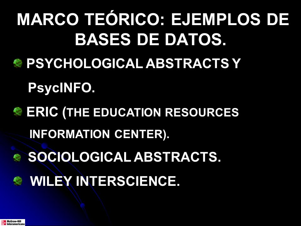 PSYCHOLOGICAL ABSTRACTS Y PsycINFO. ERIC ( THE EDUCATION RESOURCES INFORMATION CENTER). SOCIOLOGICAL ABSTRACTS. WILEY INTERSCIENCE. MARCO TEÓRICO: EJE