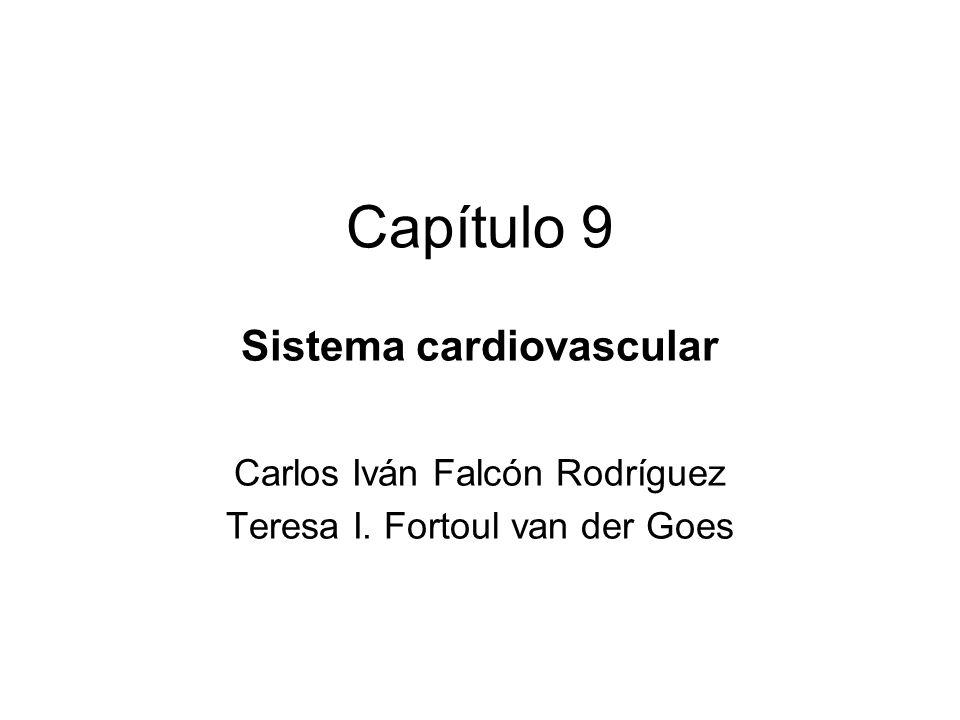 Capítulo 9 Sistema cardiovascular Carlos Iván Falcón Rodríguez Teresa I. Fortoul van der Goes