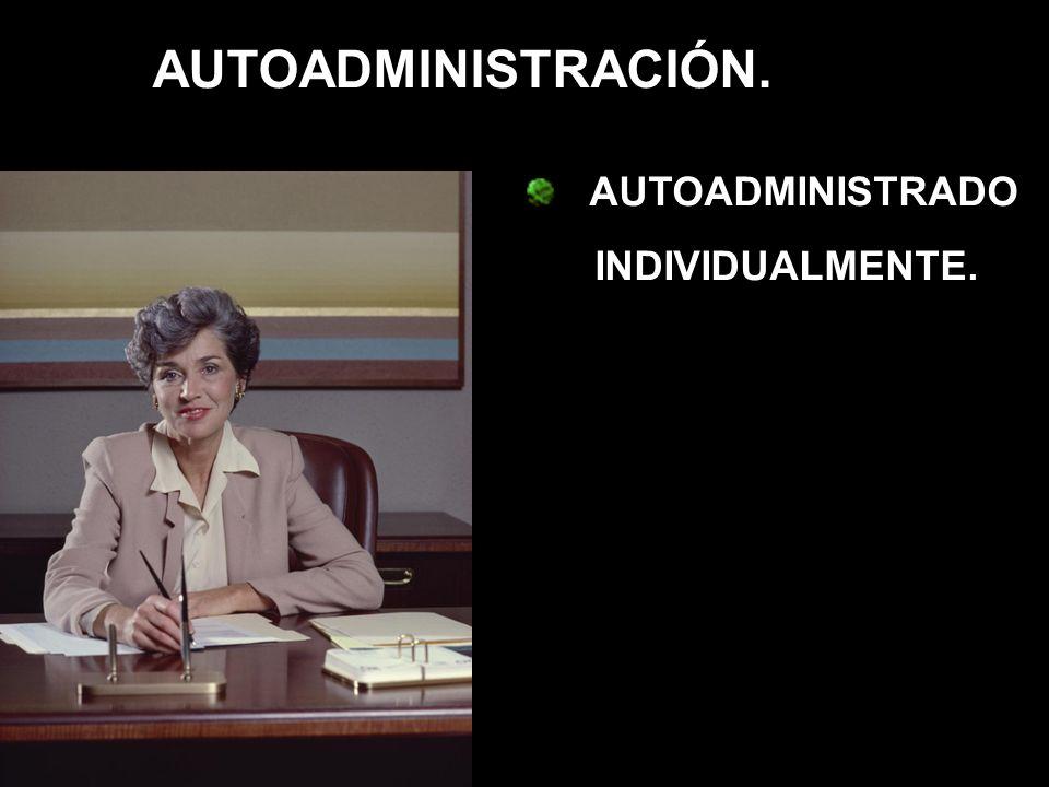 AUTOADMINISTRACIÓN. AUTOADMINISTRADO INDIVIDUALMENTE.