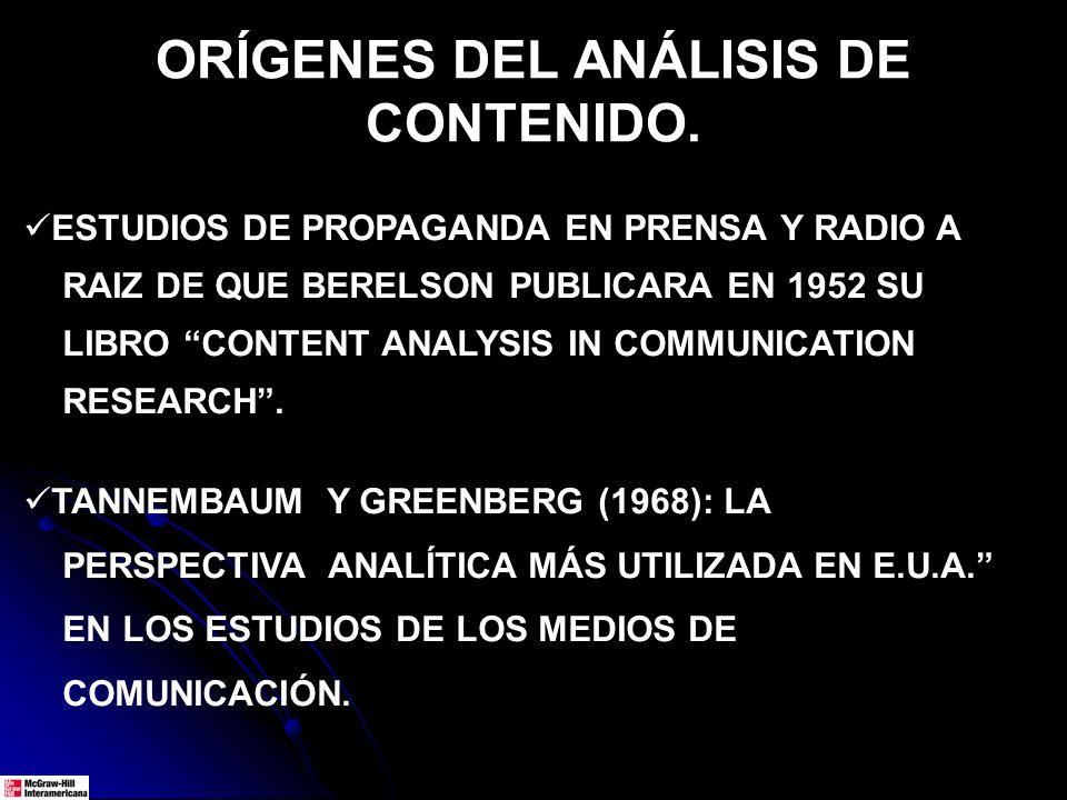 ORÍGENES DEL ANÁLISIS DE CONTENIDO. ESTUDIOS DE PROPAGANDA EN PRENSA Y RADIO A RAIZ DE QUE BERELSON PUBLICARA EN 1952 SU LIBRO CONTENT ANALYSIS IN COM