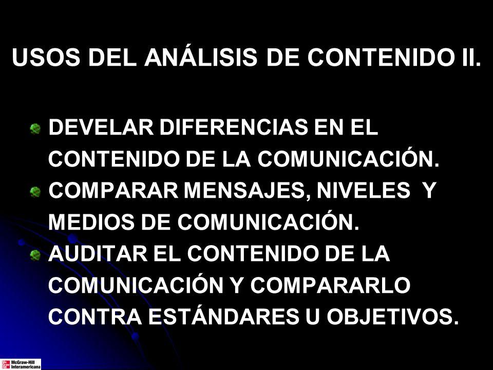 DEVELAR DIFERENCIAS EN EL CONTENIDO DE LA COMUNICACIÓN. COMPARAR MENSAJES, NIVELES Y MEDIOS DE COMUNICACIÓN. AUDITAR EL CONTENIDO DE LA COMUNICACIÓN Y