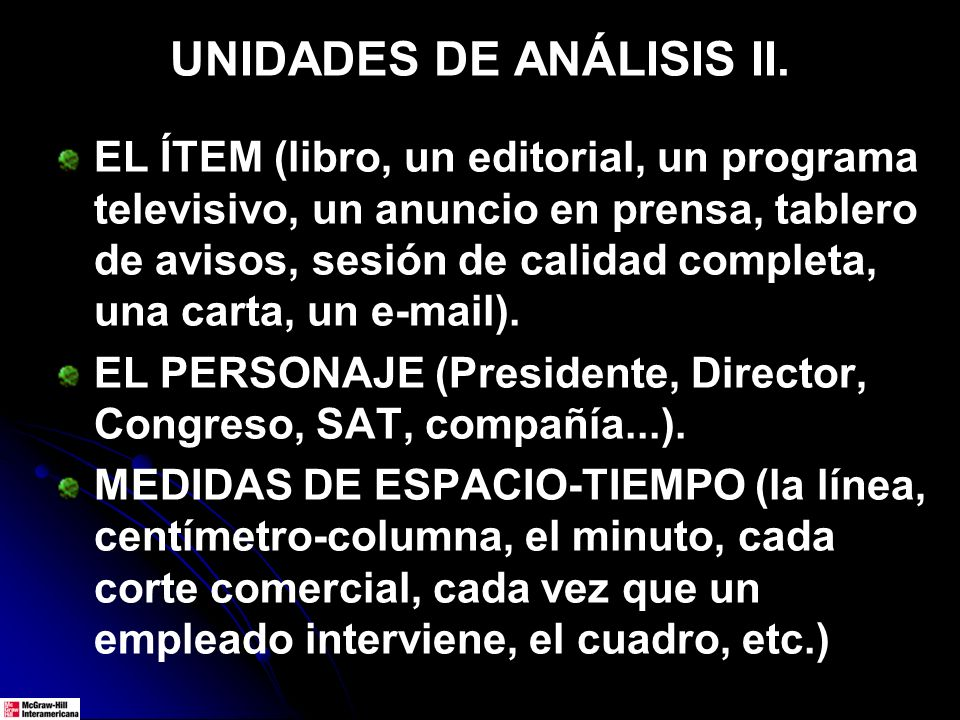 UNIDADES DE ANÁLISIS II. EL ÍTEM (libro, un editorial, un programa televisivo, un anuncio en prensa, tablero de avisos, sesión de calidad completa, un