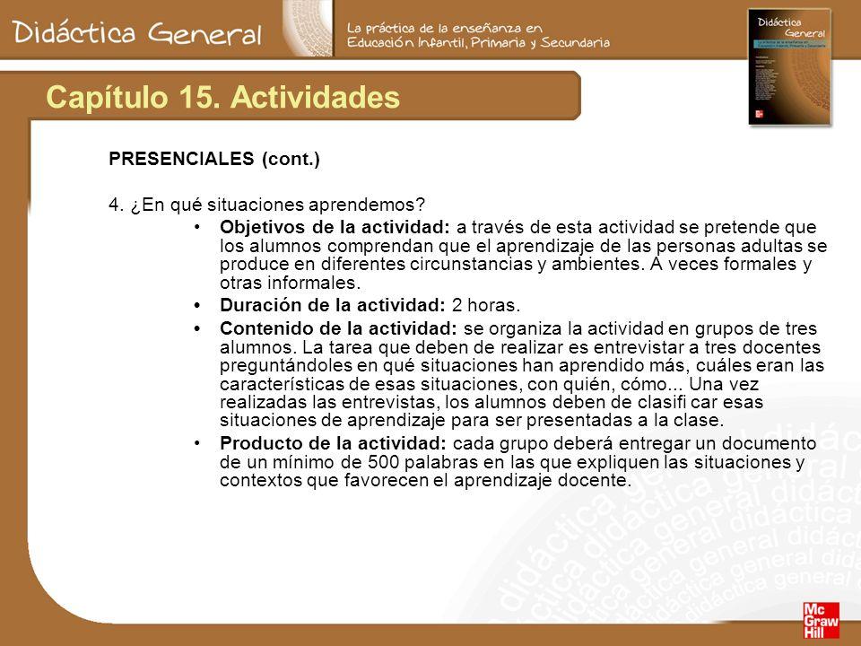Capítulo 15. Actividades PRESENCIALES (cont.) 4. ¿En qué situaciones aprendemos? Objetivos de la actividad: a través de esta actividad se pretende que