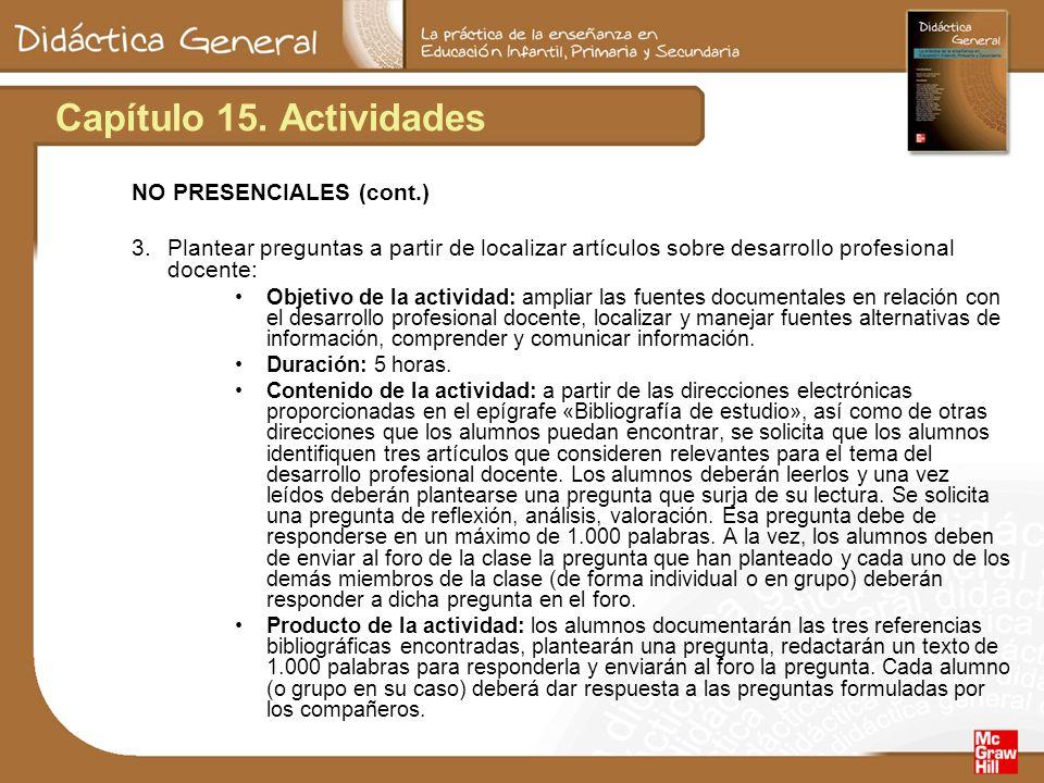 Capítulo 15. Actividades NO PRESENCIALES (cont.) 3. Plantear preguntas a partir de localizar artículos sobre desarrollo profesional docente: Objetivo