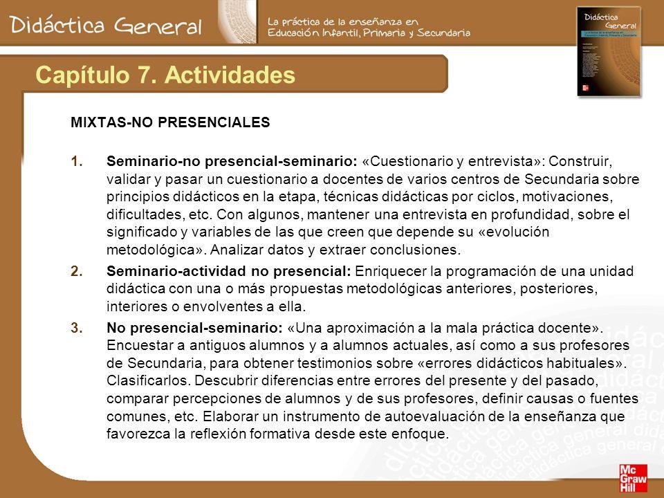 Capítulo 7. Actividades MIXTAS-NO PRESENCIALES 1.Seminario-no presencial-seminario: «Cuestionario y entrevista»: Construir, validar y pasar un cuestio