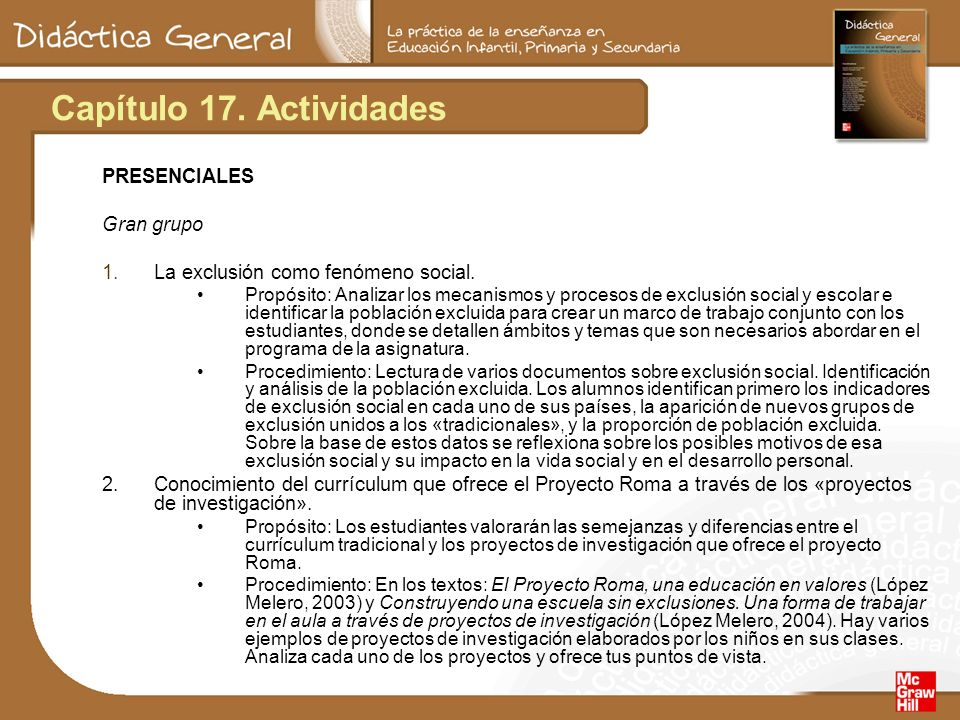 Capítulo 17. Actividades PRESENCIALES Gran grupo 1.La exclusión como fenómeno social. Propósito: Analizar los mecanismos y procesos de exclusión socia