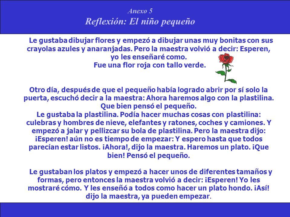 Anexo 5 Reflexión: El niño pequeño El pequeño miró el plato de la maestra, después miró los suyos.