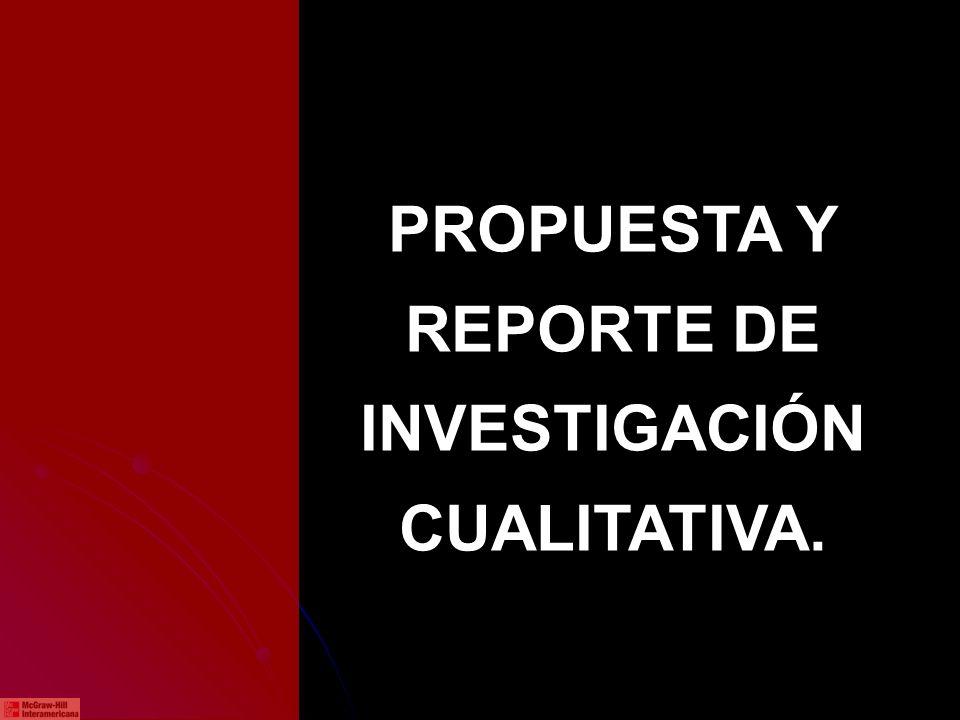 PROPUESTA Y REPORTE DE INVESTIGACIÓN CUALITATIVA.