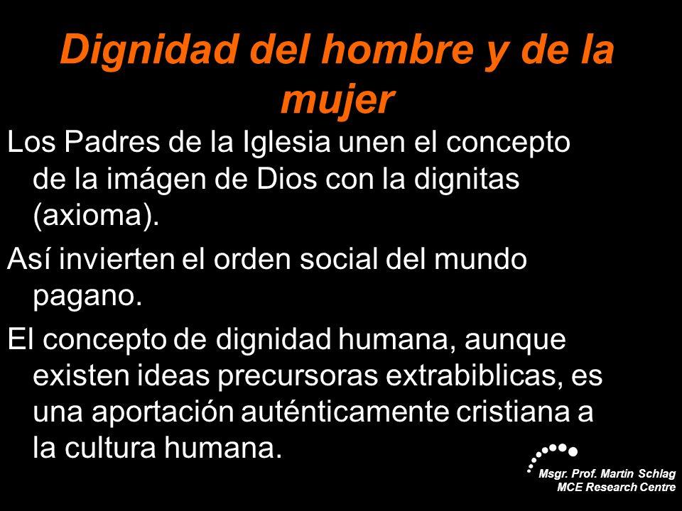 Msgr. Prof. Martin Schlag MCE Research Centre Dignidad del hombre y de la mujer Los Padres de la Iglesia unen el concepto de la imágen de Dios con la
