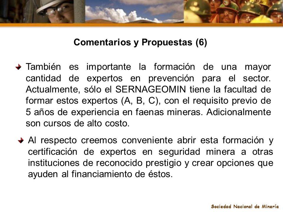 Sociedad Nacional de Minería Comentarios y Propuestas (6) Al respecto creemos conveniente abrir esta formación y certificación de expertos en segurida