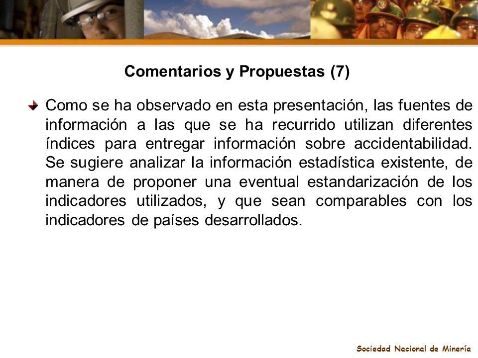 Sociedad Nacional de Minería Comentarios y Propuestas (7) Como se ha observado en esta presentación, las fuentes de información a las que se ha recurr