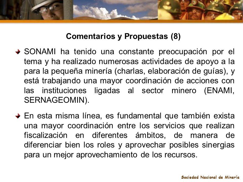 Sociedad Nacional de Minería Comentarios y Propuestas (8) SONAMI ha tenido una constante preocupación por el tema y ha realizado numerosas actividades