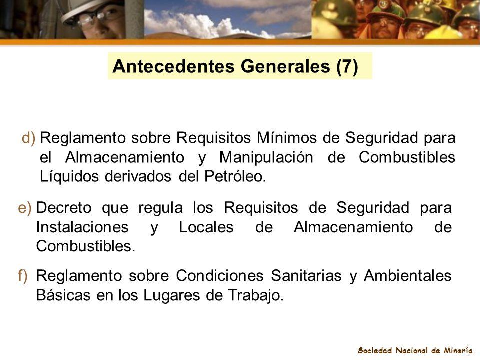 Sociedad Nacional de Minería Antecedentes Generales (7) d)Reglamento sobre Requisitos Mínimos de Seguridad para el Almacenamiento y Manipulación de Co
