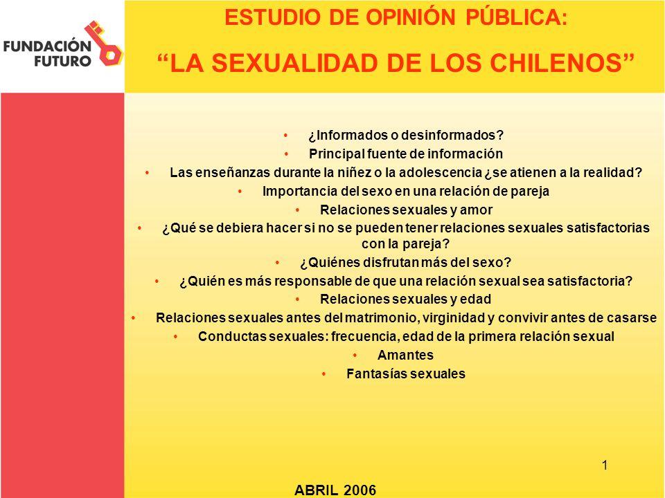 1 ESTUDIO DE OPINIÓN PÚBLICA: LA SEXUALIDAD DE LOS CHILENOS ABRIL 2006 ¿Informados o desinformados.
