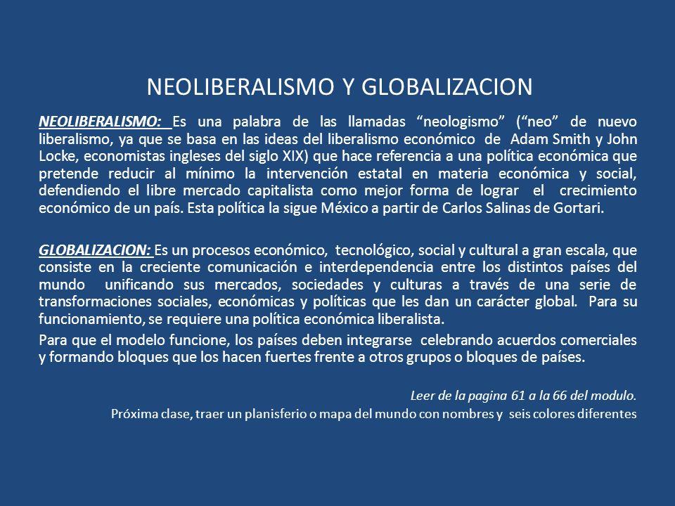 NEOLIBERALISMO Y GLOBALIZACION NEOLIBERALISMO: Es una palabra de las llamadas neologismo (neo de nuevo liberalismo, ya que se basa en las ideas del li