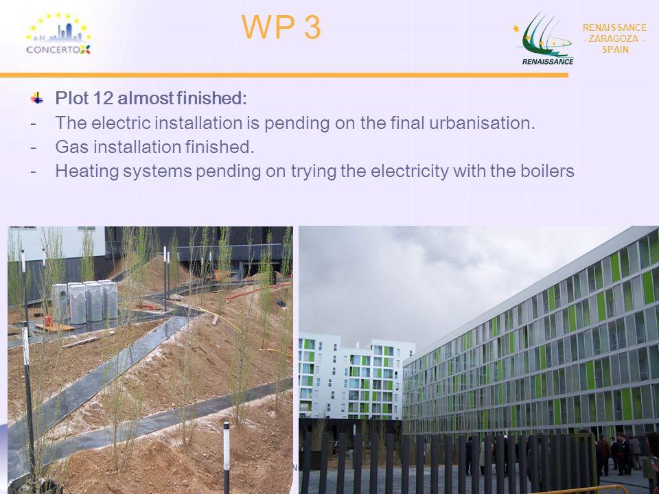 RENAISSANCE es un proyecto del programa CONCERTO co-financiado por la Comisión Europea dentro del Sexto Programa Marco RENAISSANCE - ZARAGOZA - SPAIN 3 Plot 12 almost finished: -The electric installation is pending on the final urbanisation.