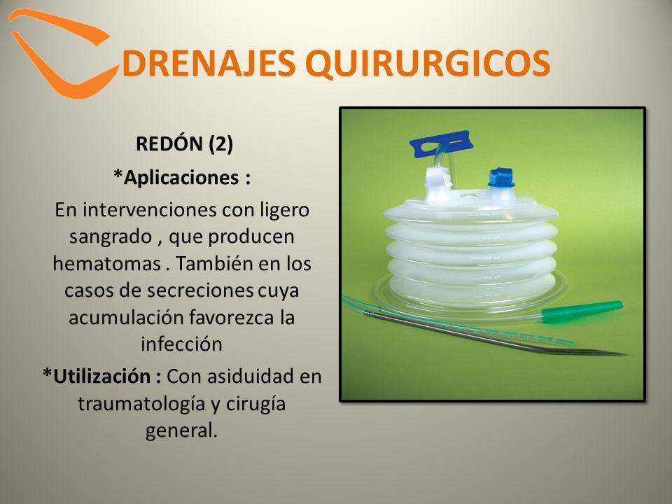 DRENAJES QUIRURGICOS REDÓN (2) *Aplicaciones : En intervenciones con ligero sangrado, que producen hematomas. También en los casos de secreciones cuya