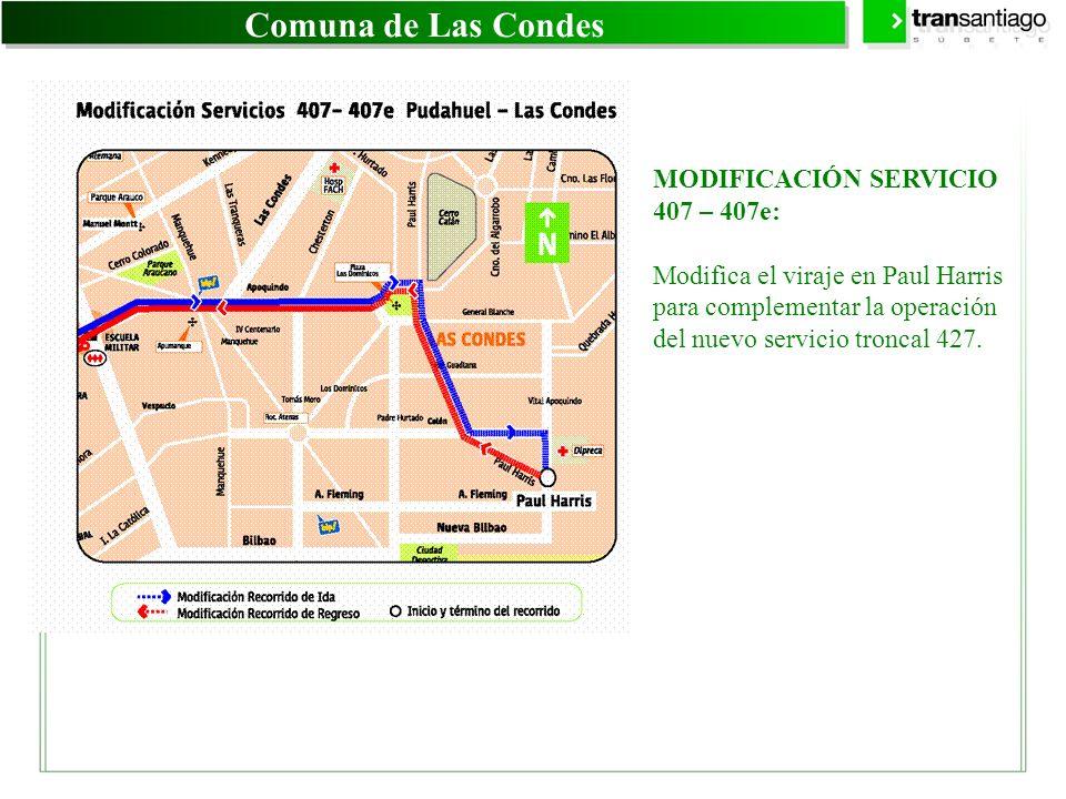 MODIFICACIÓN SERVICIO 407 – 407e: Modifica el viraje en Paul Harris para complementar la operación del nuevo servicio troncal 427. Comuna de Las Conde