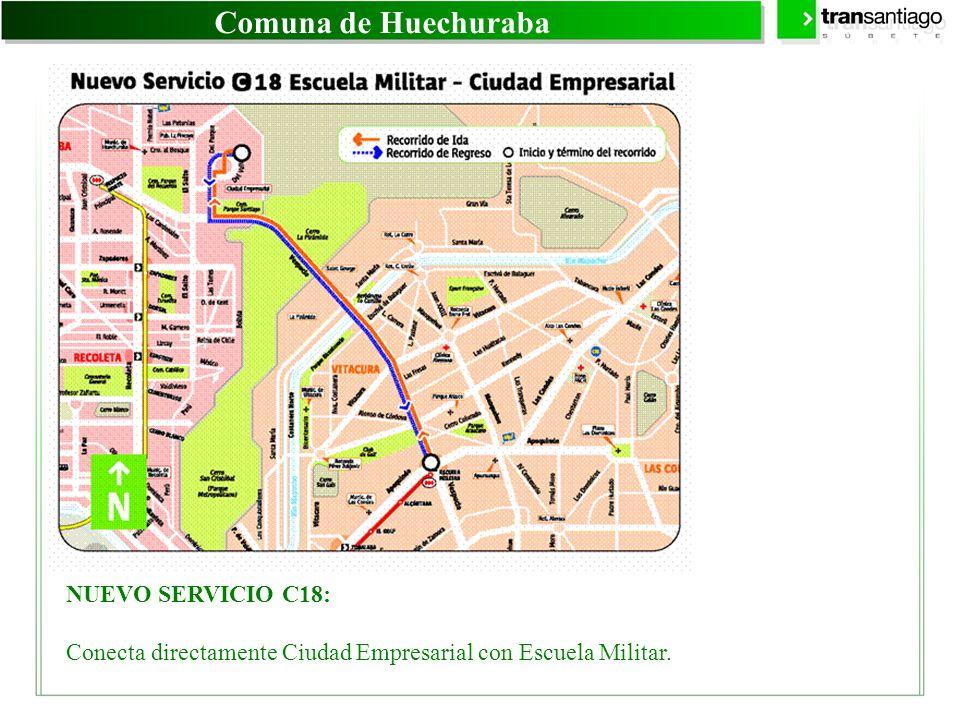 Comuna de Huechuraba NUEVO SERVICIO C18: Conecta directamente Ciudad Empresarial con Escuela Militar.