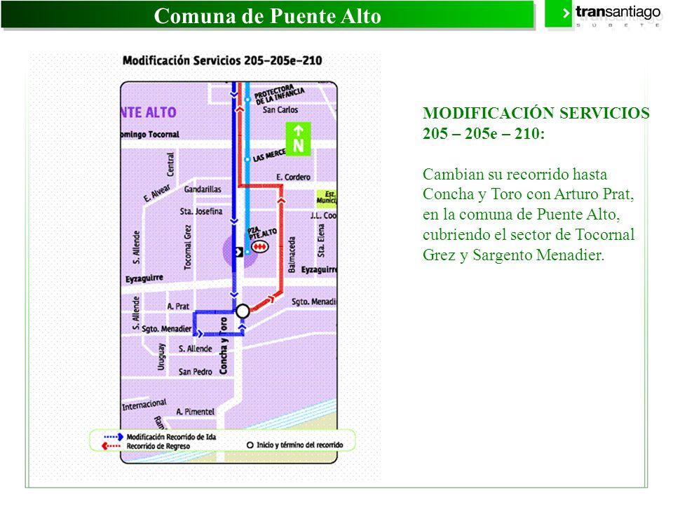 Comuna de Puente Alto MODIFICACIÓN SERVICIOS 205 – 205e – 210: Cambian su recorrido hasta Concha y Toro con Arturo Prat, en la comuna de Puente Alto,