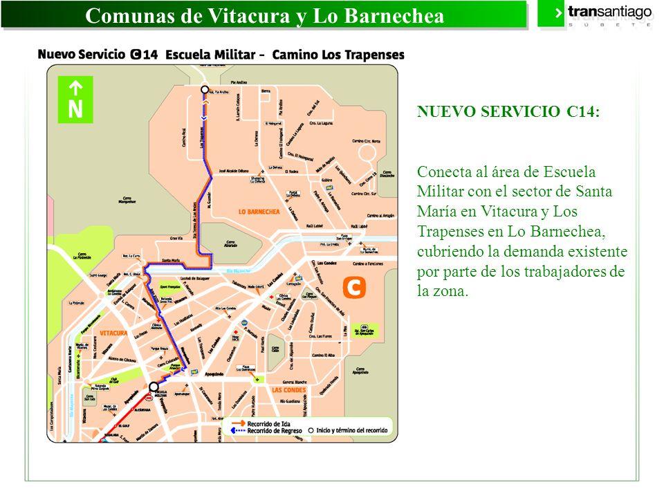 Comunas de Vitacura y Lo Barnechea NUEVO SERVICIO C14: Conecta al área de Escuela Militar con el sector de Santa María en Vitacura y Los Trapenses en
