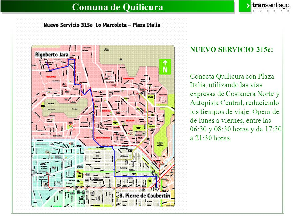 Comunas de Lo Barnechea -Las Condes NUEVO SERVICIO 426: Otorga conexión a las comunas de Lo Barnechea y Las Condes, a través de Apoquindo, con Santiago Centro y Pudahuel, reduciendo los transbordos.