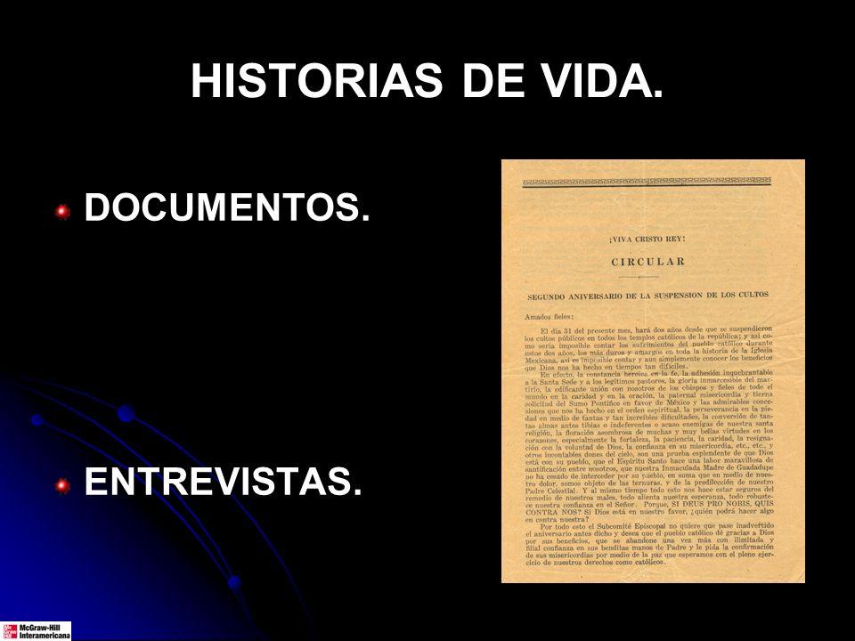 HISTORIAS DE VIDA. DOCUMENTOS. ENTREVISTAS.