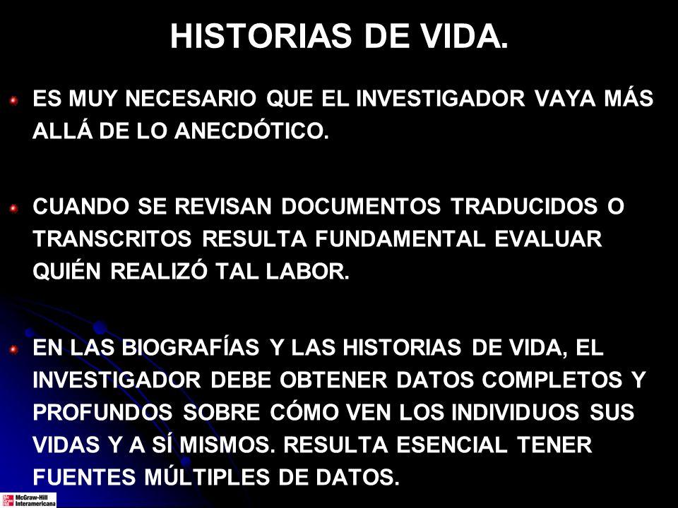 HISTORIAS DE VIDA. ES MUY NECESARIO QUE EL INVESTIGADOR VAYA MÁS ALLÁ DE LO ANECDÓTICO. CUANDO SE REVISAN DOCUMENTOS TRADUCIDOS O TRANSCRITOS RESULTA