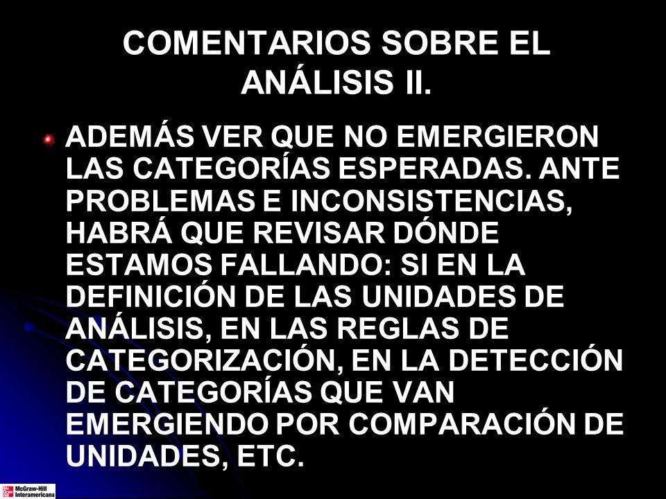 COMENTARIOS SOBRE EL ANÁLISIS II.ADEMÁS VER QUE NO EMERGIERON LAS CATEGORÍAS ESPERADAS.