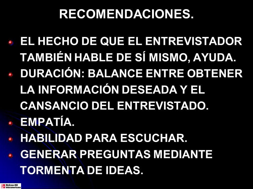 RECOMENDACIONES.EL HECHO DE QUE EL ENTREVISTADOR TAMBIÉN HABLE DE SÍ MISMO, AYUDA.