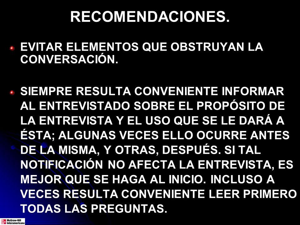 RECOMENDACIONES.EVITAR ELEMENTOS QUE OBSTRUYAN LA CONVERSACIÓN.