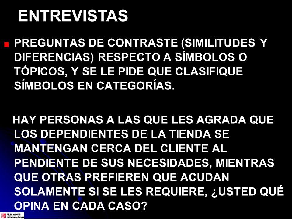 ENTREVISTAS PREGUNTAS DE CONTRASTE (SIMILITUDES Y DIFERENCIAS) RESPECTO A SÍMBOLOS O TÓPICOS, Y SE LE PIDE QUE CLASIFIQUE SÍMBOLOS EN CATEGORÍAS. HAY