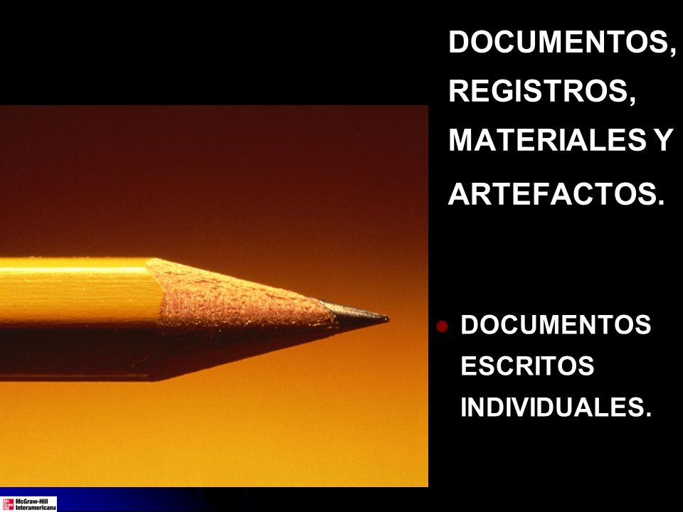 DOCUMENTOS, REGISTROS, MATERIALES Y ARTEFACTOS. DOCUMENTOS ESCRITOS INDIVIDUALES.