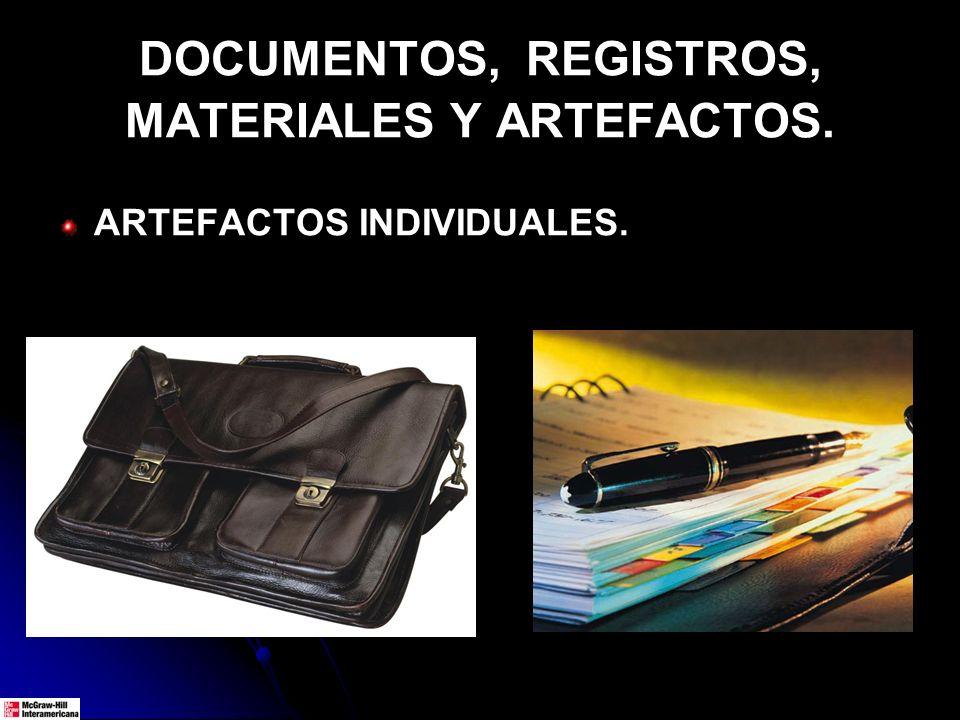 DOCUMENTOS, REGISTROS, MATERIALES Y ARTEFACTOS. ARTEFACTOS INDIVIDUALES.