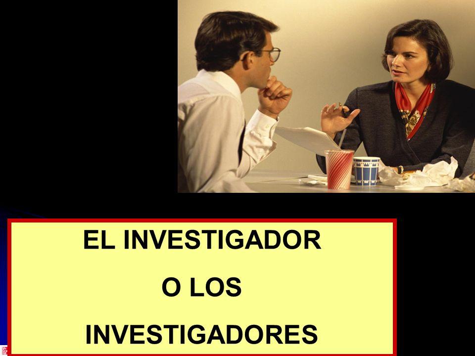 EL INVESTIGADOR O LOS INVESTIGADORES