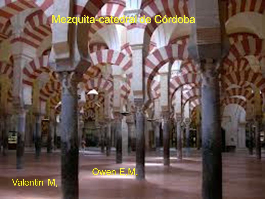 Mezquita-catedral de Córdoba Owen E,M, Valentin M,