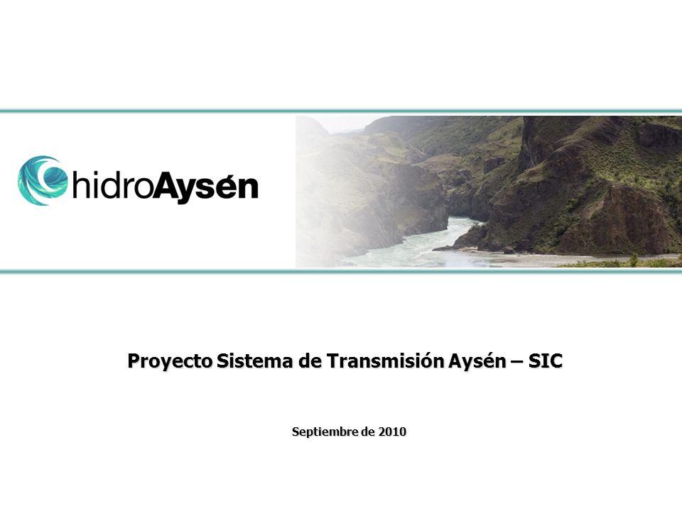 Proyecto Sistema de Transmisión Aysén – SIC Septiembre de 2010 Septiembre de 2010