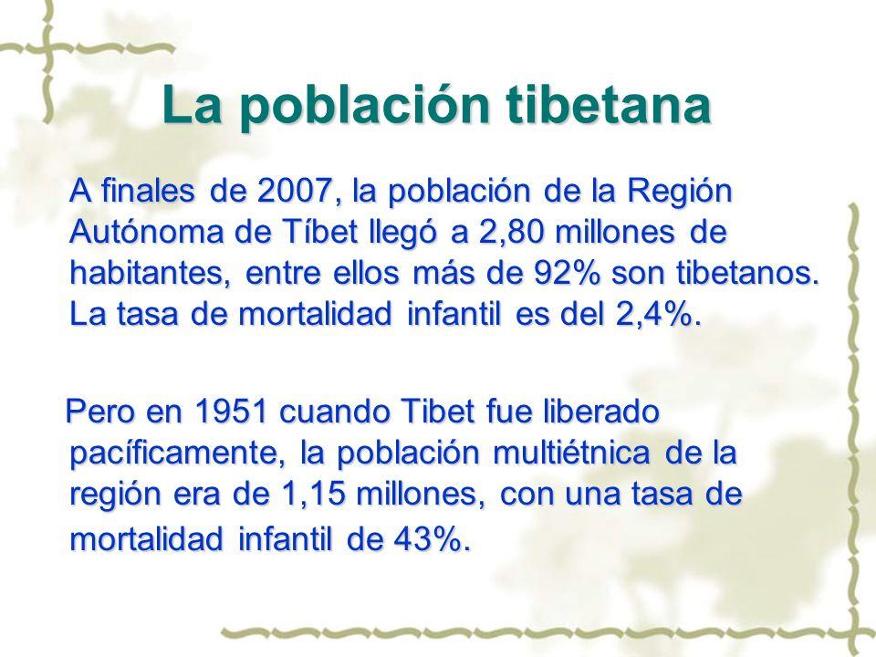 La población tibetana A finales de 2007, la población de la Región Autónoma de Tíbet llegó a 2,80 millones de habitantes, entre ellos más de 92% son t