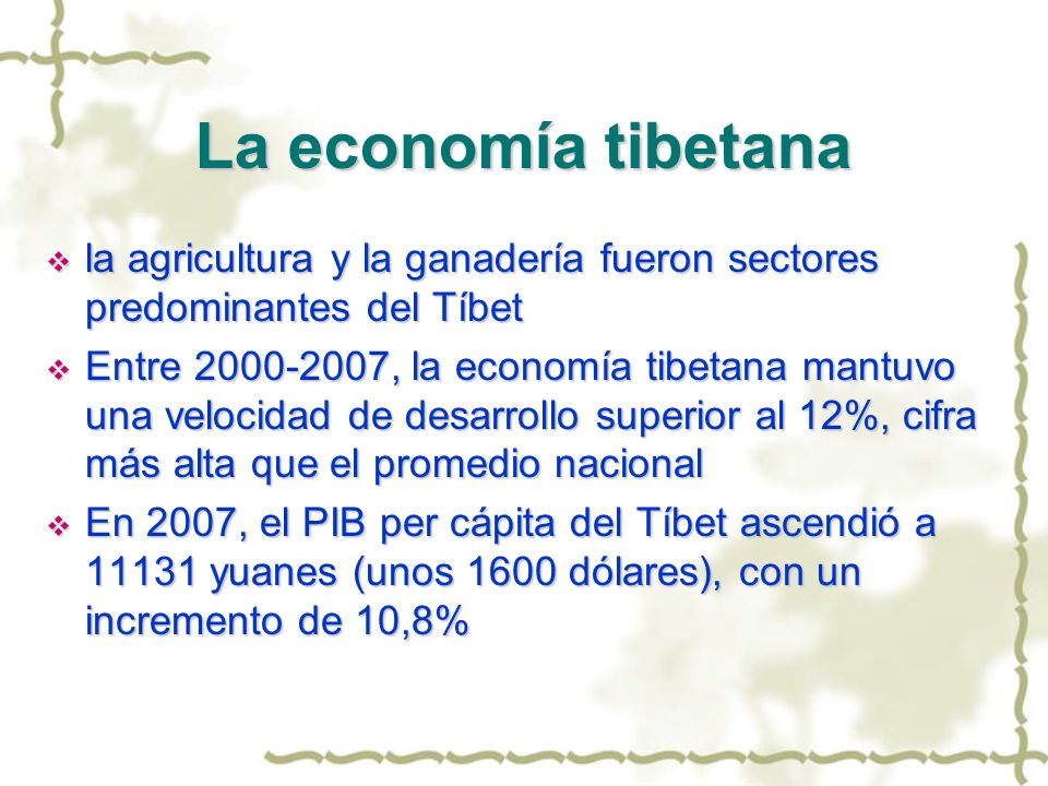 La economía tibetana la agricultura y la ganadería fueron sectores predominantes del Tíbet la agricultura y la ganadería fueron sectores predominantes