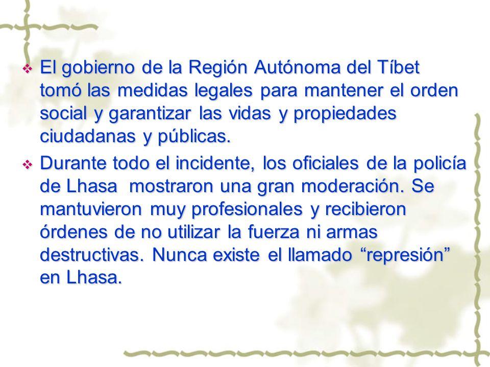 El gobierno de la Región Autónoma del Tíbet tomó las medidas legales para mantener el orden social y garantizar las vidas y propiedades ciudadanas y p