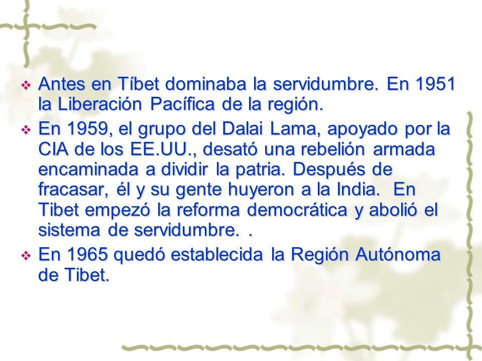 Antes en Tíbet dominaba la servidumbre. En 1951 la Liberación Pacífica de la región. Antes en Tíbet dominaba la servidumbre. En 1951 la Liberación Pac