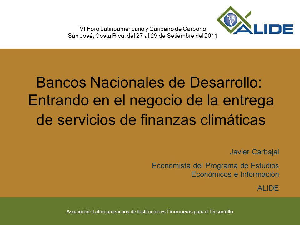 Asociación Latinoamericana de Instituciones Financieras para el Desarrollo Comentarios finales Por su peso en sus sistemas financieros locales los BND están llamados a desempeñar un papel importante en el financiamiento de una economía baja en carbono y en la promoción del desarrollo sustentable.
