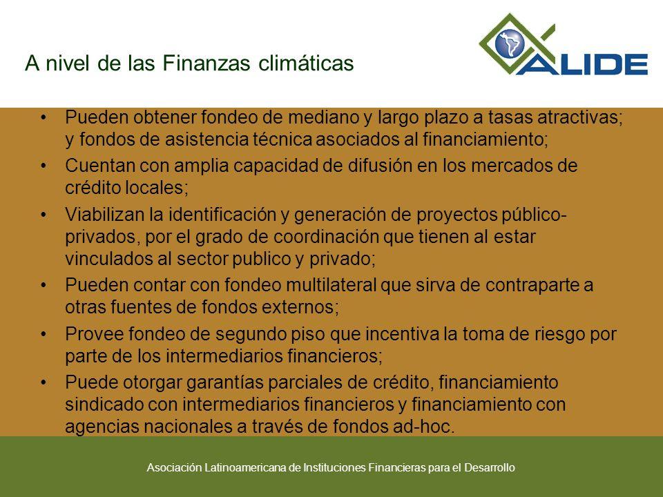 Asociación Latinoamericana de Instituciones Financieras para el Desarrollo A nivel de las Finanzas climáticas Pueden obtener fondeo de mediano y largo