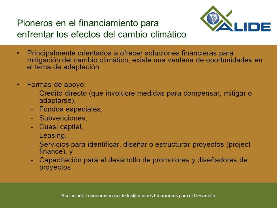 Asociación Latinoamericana de Instituciones Financieras para el Desarrollo Pioneros en el financiamiento para enfrentar los efectos del cambio climáti